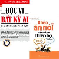 Combo Đọc Vị Bất Kỳ Ai + Khéo Ăn Nói Sẽ Có Được Thiên Hạ (Bìa Mềm) (Tái Bản)