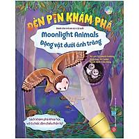 Cuốn Sách Kích Thích Não Cho Các Bé: Đèn Pin Khám Phá – Moonlight Animals – Động Vật Dưới