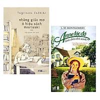Combo 2 Cuốn Sách Tiểu Thuyết Lãng Mạn Hay: Những Giấc Mơ Ở Hiệu Sách Morisaki + Anne Tóc Đỏ Dưới Chái Nhà Xanh (Tái Bản) / Những Cuốn Tiểu Thuyết Ngọt Ngào Nhất - Tặng Kèm Bookmark Happy Life