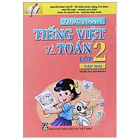 Thực Hành Tiếng Việt Và Toán - Lớp 2 (Tập 2)