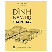 Đình Nam Bộ Xưa & Nay