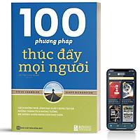Sách - 100 phương pháp thúc đẩy mọi người  - BizBooks