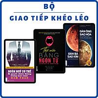 Combo Sách - Giao Tiếp Khéo Léo 3 Cuốn: Đàn Ông Sao Hỏa Đàn Bà Sao Kim, Thôi Miên Bằng Ngôn Từ, Ngôn Ngữ Cơ Thể