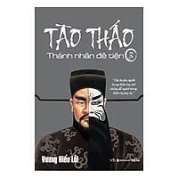 Cuốn Tiểu Thuyết Lột Tả Được 4 Đặc Trưng Nổi Bật Của Tào Tháo Bao Gồm Mưu Lược, Đạo Đức, Tình Cảm Và Tài Hoa: Tào Tháo, Thánh Nhân Đê Tiện – Tập 3