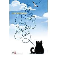 Sách - Chuyện Con Mèo Dạy Hải Âu Bay (Tái Bản 2019) (tặng kèm bookmark thiết kế)