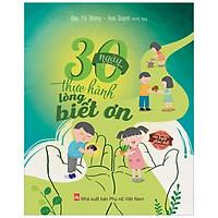 30 Ngày Thực Hành Lòng Biết Ơn – Bộ Sách Rèn Luyện Phẩm Chất Cho Trẻ
