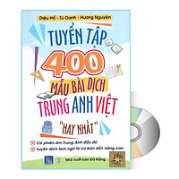 Tuyển tập 400 mẫu bài dịch Anh Hoa Việt hay nhất từ cơ bản đến nâng cao có phiên âm anh trung kèm DVD audio nghe