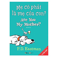 Picture Book Song Ngữ  - Mẹ Có Phải Là Mẹ Của Con? - Are You My Mother?