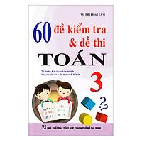 60 Đề Kiểm Tra Và Đề Thi Toán Lớp 3