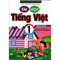 Em Học Tiếng Việt 1 Tập 1 (Theo Chương Trình Tiểu Học Mới Định Hướng Phát Triển Năng Lực)