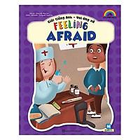 Giỏi Tiếng Anh - Vui Ứng Xử - Feeling Afraid (Tặng kèm Kho Audio Books)