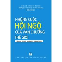 Những cuộc hội ngộ của văn chương thế giới - Văn học so sánh: Nghiên cứu và dịch thuật