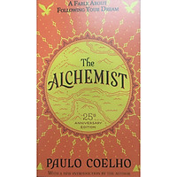 The Alchemist 25th Anniversary: A Fable About Following Your Dream
