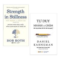 Combo Sách: Sức Mạnh Của Tĩnh Tại - Strength In Stillness + Tư Duy Nhanh Và Chậm