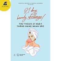 Sách - 21 days beauty challenge! - Thử Thách 21 Ngày Thăng Hạng Nhan Sắc