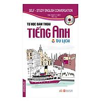 Tự Học Đàm Thoại Tiếng Anh - Du Lịch (Kèm CD)