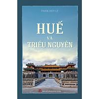 Huế Và Triều Nguyễn