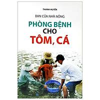 Bạn Của Nhà Nông - Phòng Bệnh Cho Tôm, Cá