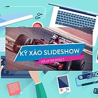 Khóa Học Kỹ Xảo Slideshow Với After Effects