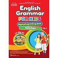 English Grammar For Kids - Ngữ Pháp Tiếng Anh Tiểu Học - Tập 1 (Có Đáp Án)