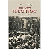 Nguyễn Thái Học (1902-1930)(Bìa Cứng)