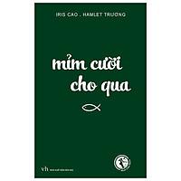 Mỉm Cười Cho Qua (Tái Bản 2019)