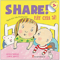 Share ! Hãy Chia Sẻ - Dành Cho Em Bé Lớn (3-10 Tuổi) - Song Ngữ Anh-Việt