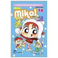 Nhóc Miko! Cô Bé Nhí Nhảnh - Tập 14 (Tái Bản 2020)