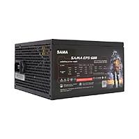 Nguồn máy tính SAMA EPS-600 600W Single Rail 80 Plus-Hàng Chính Hãng