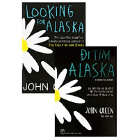 Combo Song Ngữ Looking For Alaska - Đi Tìm Alaska
