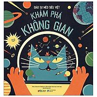 Sách - Giáo Sư Mèo Siêu Việt: Khám Phá Không Gian  (Bìa cứng)