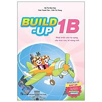 Build Up - 1B - Phát Triển Vốn Từ Vựng, Cấu Trúc Câu, Kĩ Năng Viết - Phiên Bản Có Đáp Án - Theo Bộ Sách Tiếng Anh 1 Phonics Smart
