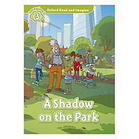 Oxford Read And Imagine Level 3: A Shadow On The Park