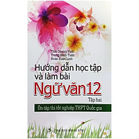 Hướng Dẫn Học Tập Và Làm Bài Ngữ Văn 12 - Tập Hai