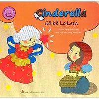 Cổ Tích Thế Giới Song Ngữ Anh - Việt: Cinderella - Cô Bé Lọ Lem (Tái Bản 2019)
