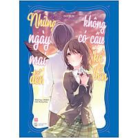 Những Ngày Mai Đến Không Có Cậu Kề Bên (Tặng Kèm: 03 Postcard 17 x 12 cm + 01 Bookmark)