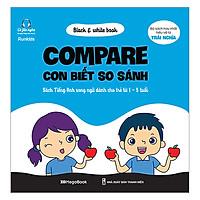 Black & White Book - Compare - Con Biết So Sánh