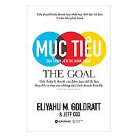 Cuốn Sách Quản Trị Cực Kỳ Hấp Dẫn, Đã Và Đang Thay Đổi Tư Duy Quản Lý Của Toàn Bộ Thế Giới Phương Tây: Mục Tiêu (The Goal); Tặng Kèm BookMark
