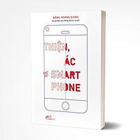 Sách - Thiện, ác và Smartphone (TB 2020) (tặng kèm bookmark thiết kế)