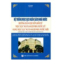 Hệ Thống Mục Lục Ngân Sách Nhà Nước Và Hướng Dẫn Thực Hiện Nội Dung, Chuyển Đổi Từ Mục Lục Ngân Sách Nhà Nước Cũ Sang Mục Lục Ngân Sách Nhà Nước Mới