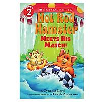 Scholastic Reader, Level 2: Hot Rod Hamster Meets His Match!