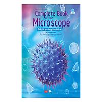 Complete Book Of The Microscope - Thế Giới Qua Lăng Kính Hiển Vi