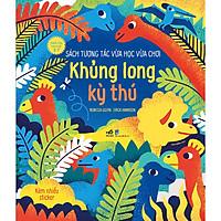 Sách Tương Tác Vừa Học Vừa Chơi - Khủng Long Kỳ Thú
