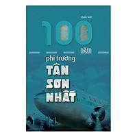 100 Năm Phi Trường Tân Sơn Nhất