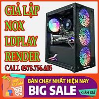 FULL BỘ  PC GAMING WORKSTATION Chuyên Giả Lập_ Nox _ LD Player _ Render