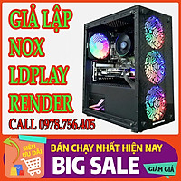 Thùng PC GAMING Chuyên Giả Lập_ Nox _ LD Player _ Render