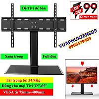 Chân đế TV để bàn phổ quát cho mọi tivi từ 32-65 inch