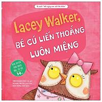 Mỗi Ngày Con Mỗi Lớn Khôn - Lacey Walker, Bé Cú Liếng Thoắng Luôn Miệng