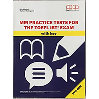 MM Publications: Sách học tiếng Anh - Sách luyện thi - MM Practice Tests For TOEFL iBT Exam with key (including DVD)