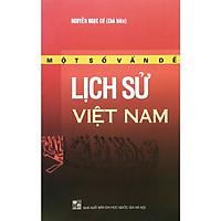 Một Số Vấn Đề Lịch Sử Việt Nam